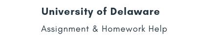 University of Delaware Assignment &Homework Help